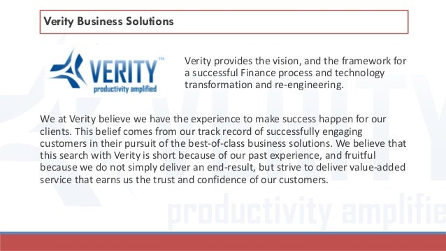 Verity provides the vision, and the framework for a successful Finance process and technology transformation and re-engine...