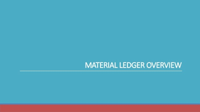 MATERIAL LEDGER OVERVIEW