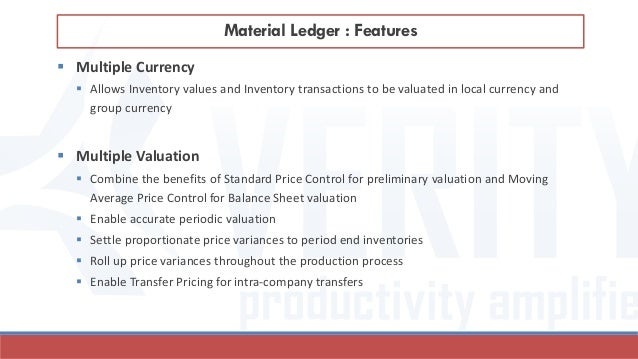  Multiple Currency  Allows Inventory values and Inventory transactions to be valuated in local currency and group curren...
