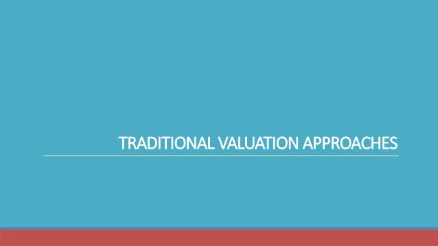 TRADITIONAL VALUATION APPROACHES