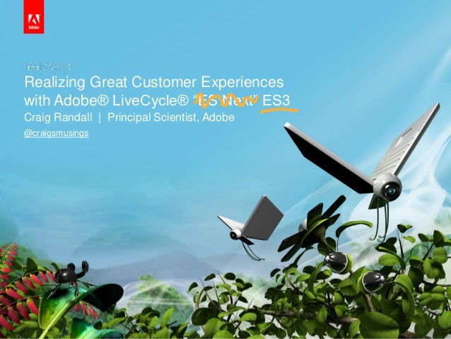 """© 2010 Adobe Systems Incorporated. All Rights Reserved. Realizing Great Customer Experiences with Adobe® LiveCycle® """"ES Ne..."""