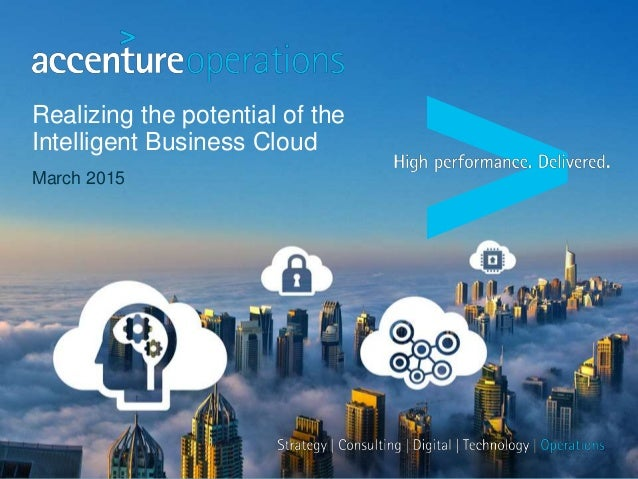 Realizing the potential of the Intelligent Business Cloud March 2015