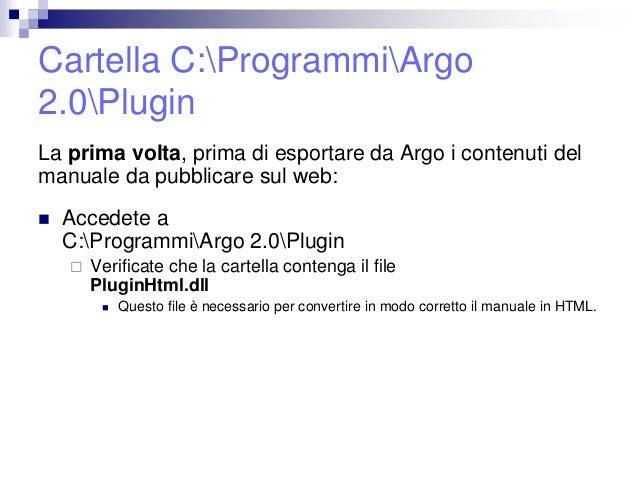 Realizzare manuali di istruzioni in HTML5, e-manual e digital documentation da Argo CCMS Slide 3