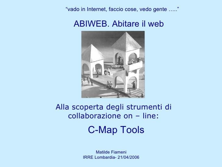 """Alla scoperta degli strumenti di collaborazione on – line: ABIWEB. Abitare il web """" vado in Internet, faccio cose, vedo ge..."""
