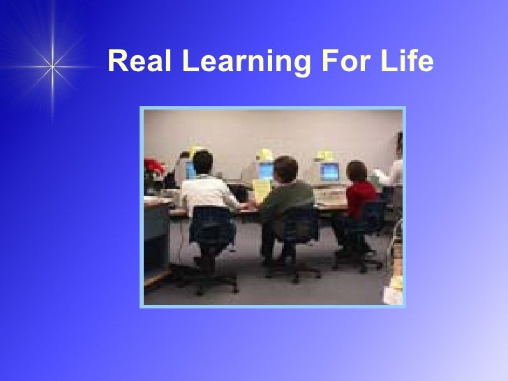 Real Learning For Life