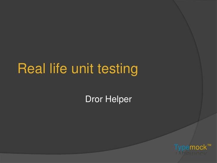 Real life unit testing<br />Dror Helper<br />
