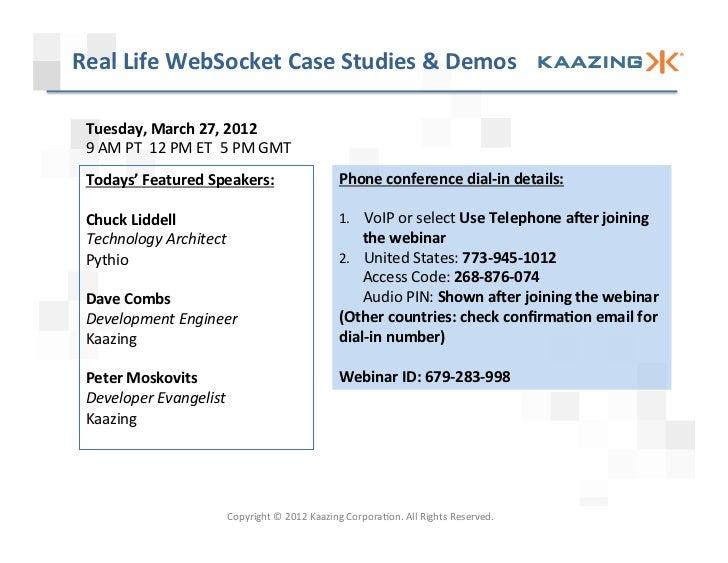 Real Life WebSocket Case Studies & Demos  Tuesday, March 27, 2012  9 AM PT  12 PM ET ...