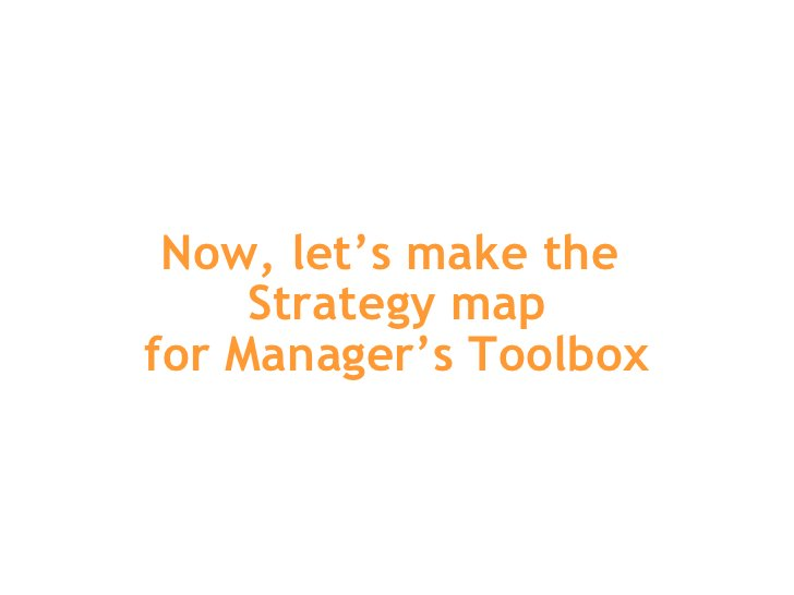 Now, let's make the  Strategy map for Manager's Toolbox