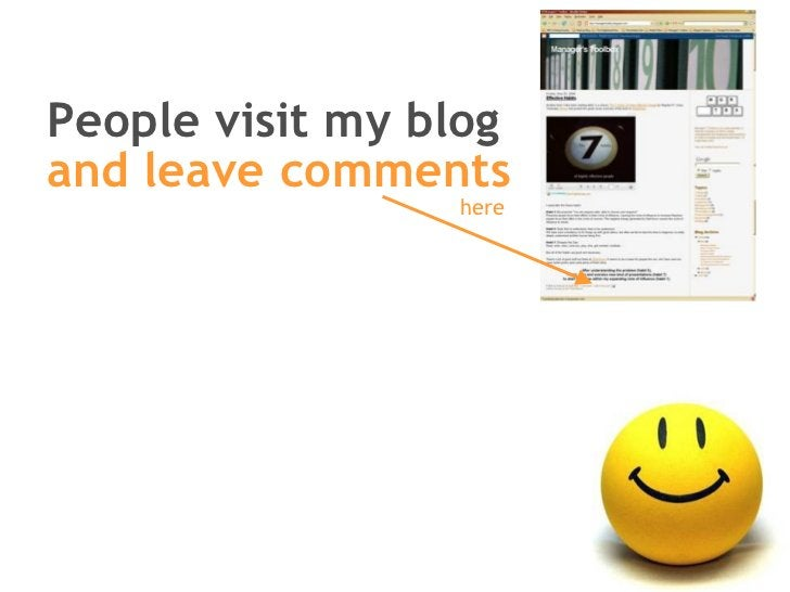 People visit my blog and leave comments here