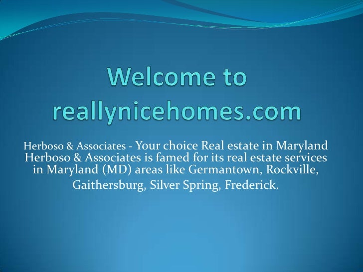 Herboso & Associates - Your choice Real estate in Maryland Herboso & Associates is famed for its real estate services  in ...