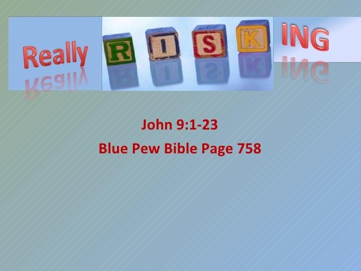 John 9:1-23 Blue Pew Bible Page 758