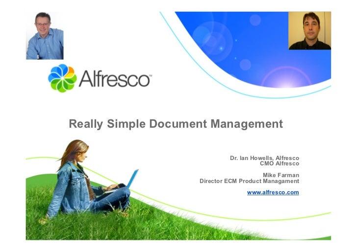 Really Simple Document Management                               Dr. Ian Howells, Alfresco                                ...