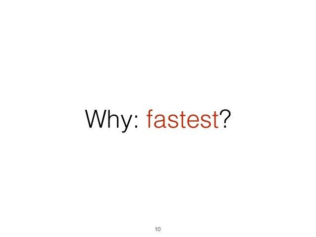 Why: fastest? 10