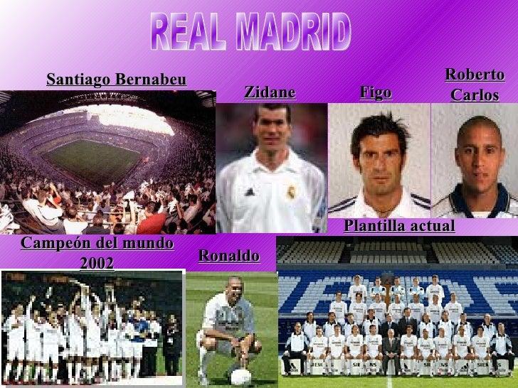 REAL MADRID Plantilla actual Ronaldo Campeón del mundo 2002 Santiago Bernabeu Zidane Figo Roberto Carlos