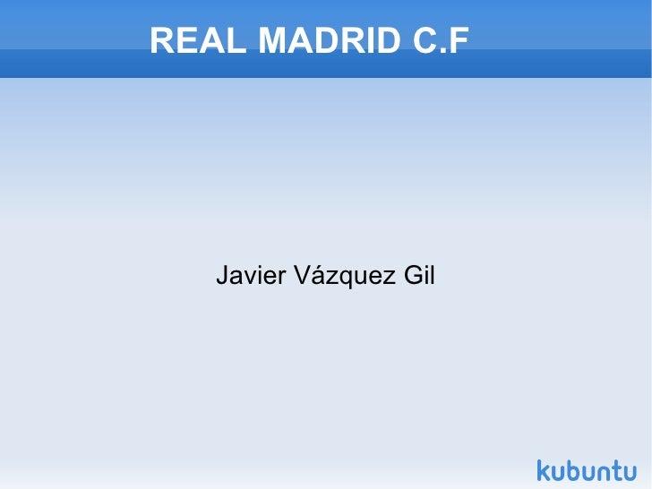 REAL MADRID C.F   Javier Vázquez Gil