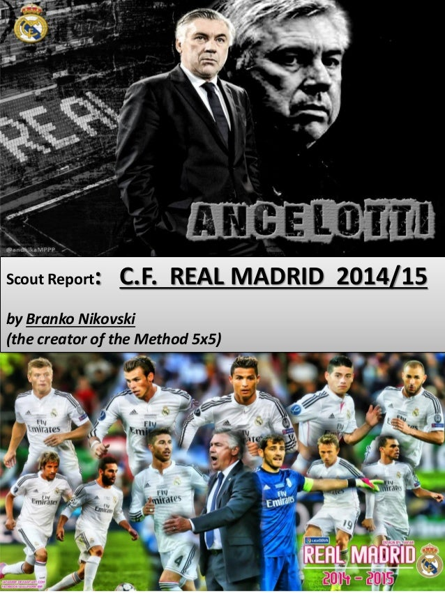 Scout Report: C.F. REAL MADRID 2014/15 by Branko Nikovski (the creator of the Method 5x5)