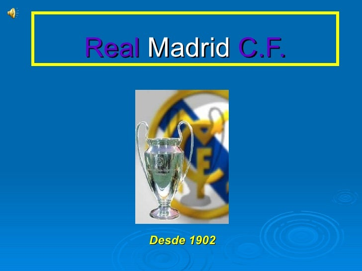 Real  Madrid  C.F.   Desde 1902
