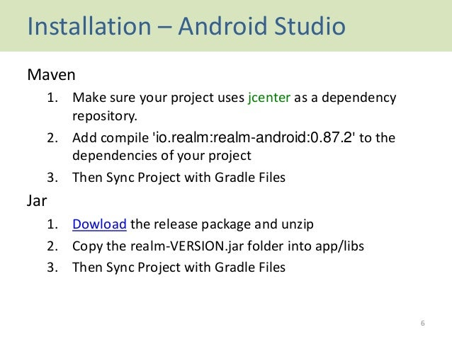 Installation – Android Studio Maven 1. Make sure your project uses jcenter as a dependency repository. 2. Add compile 'io....