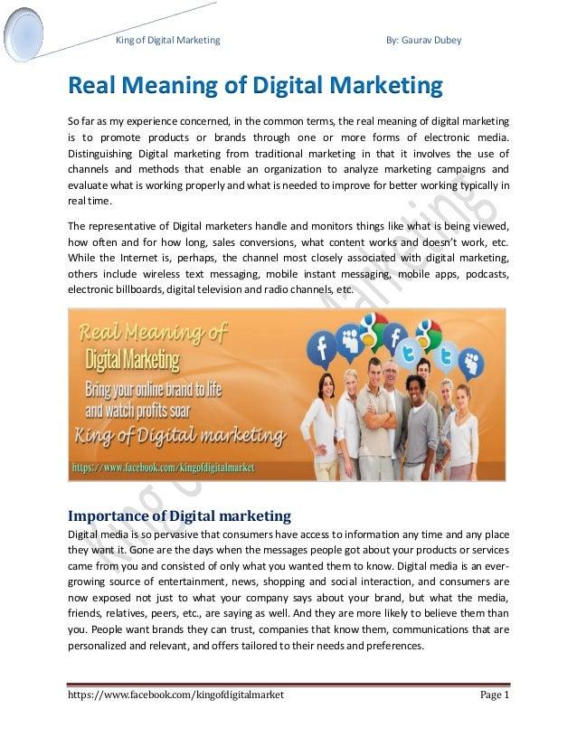 King of Digital Marketing By: Gaurav Dubey  https://www.facebook.com/kingofdigitalmarket Page 1  Real Meaning of Digital M...