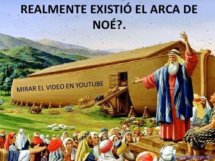 REALMENTE EXISTIÓ EL ARCA DE          NOÉ?.
