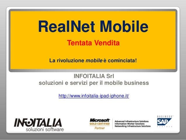 RealNet Mobile           Tentata Vendita    La rivoluzione mobile è cominciata!             INFOITALIA Srlsoluzioni e serv...