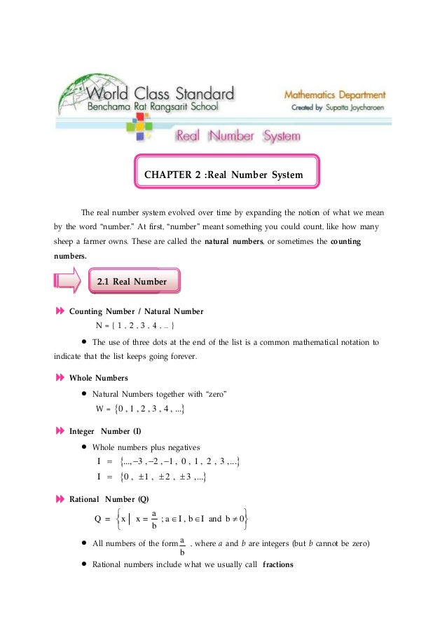 CHAPTER 2 :Real Number System The real number system evolved over time by expanding the notion of what we mean by the word...