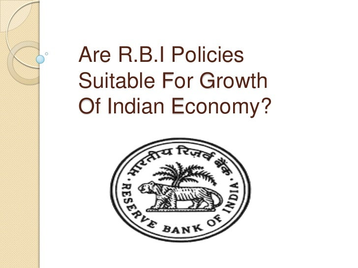 Are R.B.I PoliciesSuitable For GrowthOf Indian Economy?
