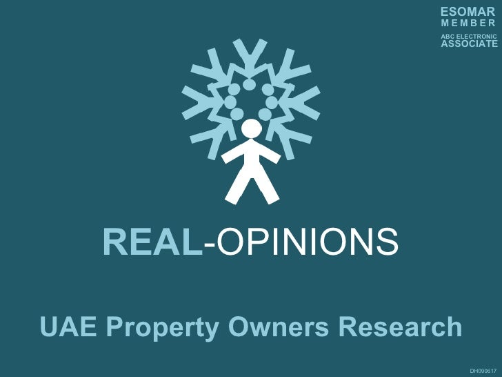 REAL -OPINIONS DH090617 UAE Property Owners Research M   E   M   B   E   R ABC ELECTRONIC ASSOCIATE ESOMAR
