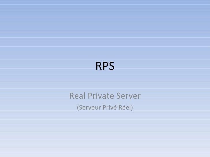 RPS Real Private Server (Serveur Privé Réel)
