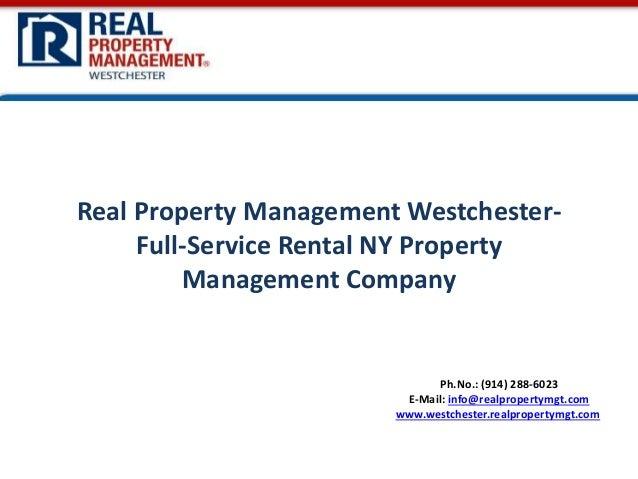 Ph.No.: (914) 288-6023 E-Mail: info@realpropertymgt.com www.westchester.realpropertymgt.com Real Property Management Westc...