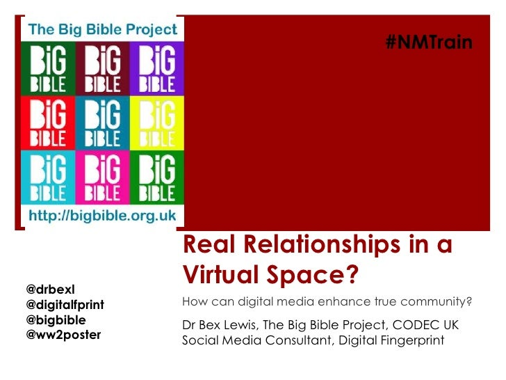 #NMTrain                 Real Relationships in a@drbexl                 Virtual Space?@digitalfprint   How can digital med...