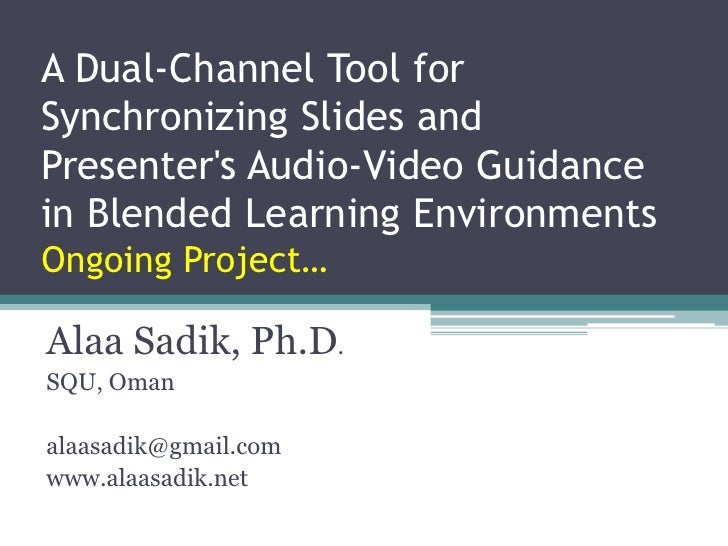 A Dual-Channel Tool for Synchronizing Slides and Presenter's Audio-Video Guidance in Blended Learning EnvironmentsOngoing ...