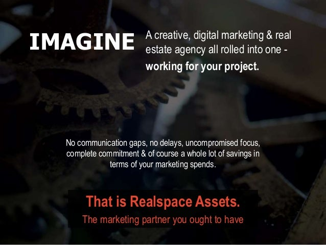 A creative, digital marketing & real estate agency all rolled into one - No communication gaps, no delays, uncompromised f...