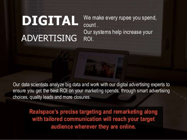 Our data scientists analyze big data and work with our digital advertising experts to ensure you get the best ROI on your ...
