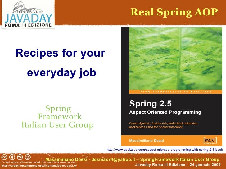 Real Spring AOP    Recipes for your   everyday job                                    http://www.packtpub.com/aspect-orien...