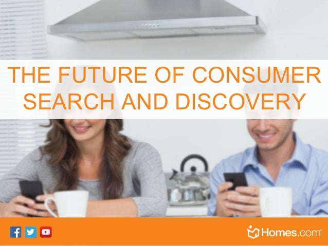 THE FUTURE OF CONSUMER SEARCH AND DISCOVERY