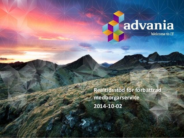 Realtidsstöd för förbättrad medborgarservice  2014-10-02