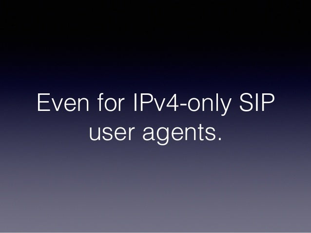 Even for IPv4-only SIP user agents.