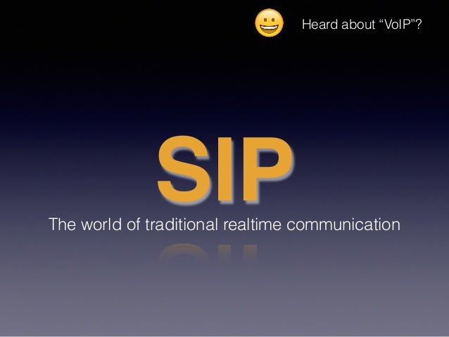"""SIPThe world of traditional realtime communication 😀 Heard about """"VoIP""""?"""