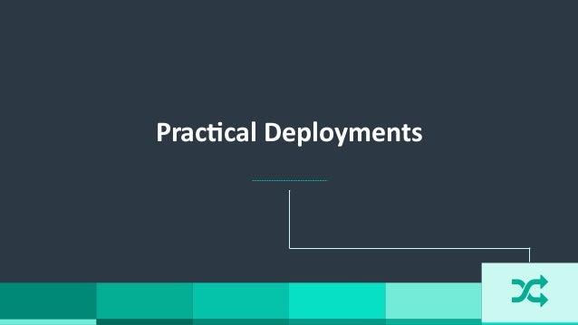 "Prac`cal  Deployments """