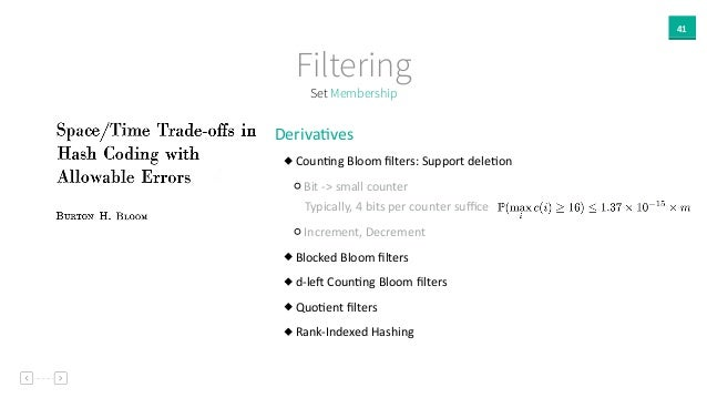 41 Set Membership Filtering DerivaAves     CounAng  Bloom  filters:  Support  deleAon       Bit  -‐> ...