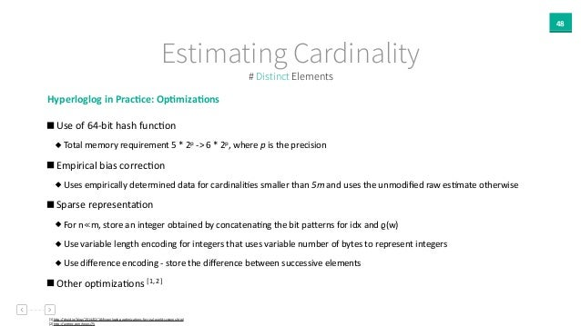 48 Estimating Cardinality Hyperloglog  in  Prac`ce:  Op`miza`ons     Use  of  64-‐bit  hash  funcAon  ...