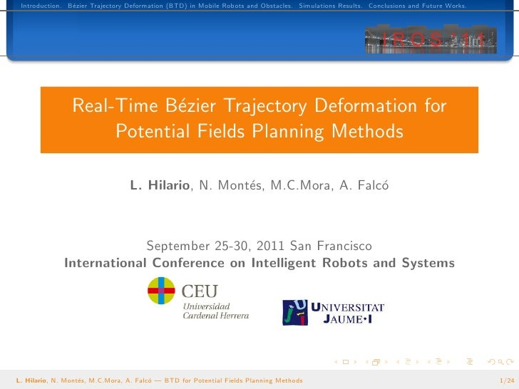 Introduction. B´zier Trajectory Deformation (BTD) in Mobile Robots and Obstacles. Simulations Results. Conclusions and Fut...