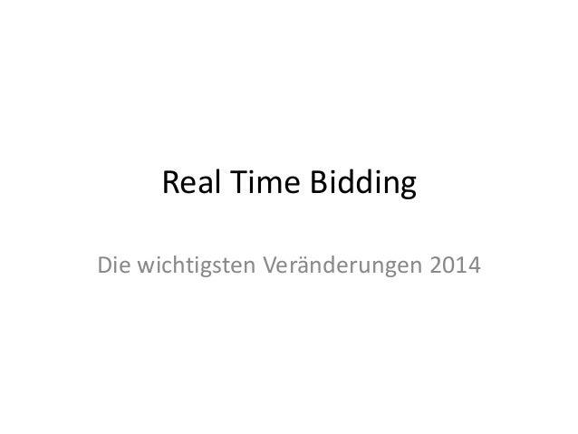 Real Time Bidding Die wichtigsten Veränderungen 2014