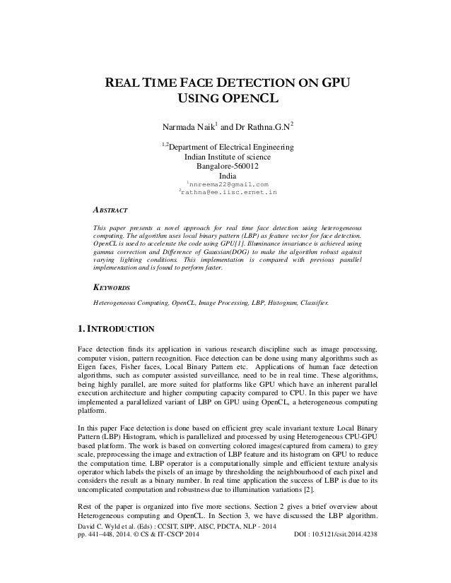 REAL TIME FACE DETECTION ON GPU USING OPENCL Narmada Naik1 and Dr Rathna.G.N2 1,2  Department of Electrical Engineering In...