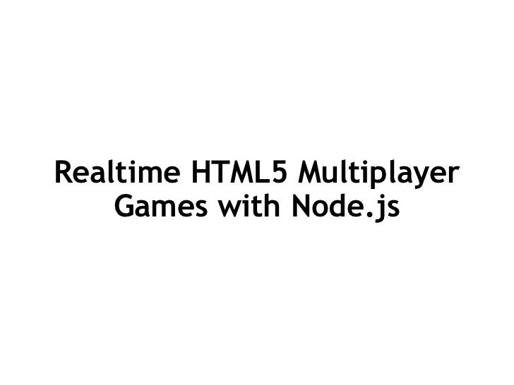 Realtime HTML5 Multiplayer Games with Node.js