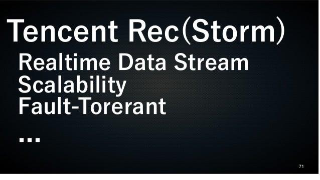 71 Tencent Rec(Storm) Realtime Data Stream Scalability Fault-Torerant ...