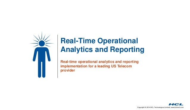 Real-Time Operational  Analytics and Reporting  Real-time operational analytics and reporting  implementation for a leadin...
