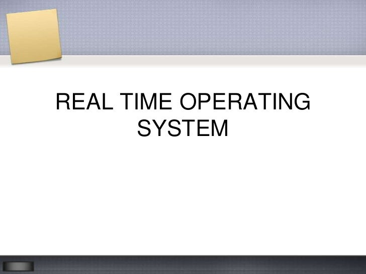 REAL TIME OPERATING       SYSTEM