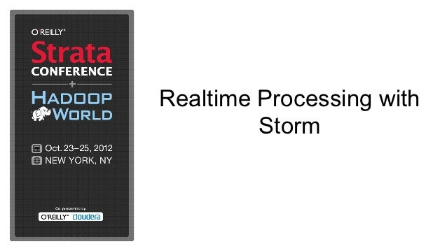 Realtime Processing with         Storm